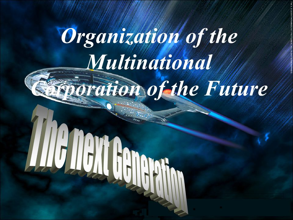 Organization of the Multinational Corporation of the Future