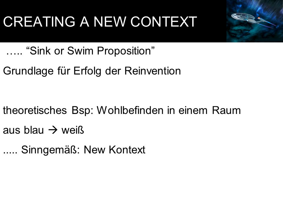 CREATING A NEW CONTEXT ….. Sink or Swim Proposition