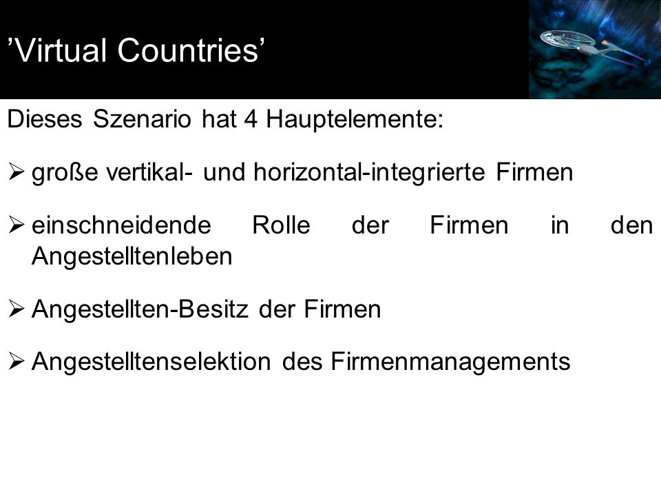 'Virtual Countries' Dieses Szenario hat 4 Hauptelemente: