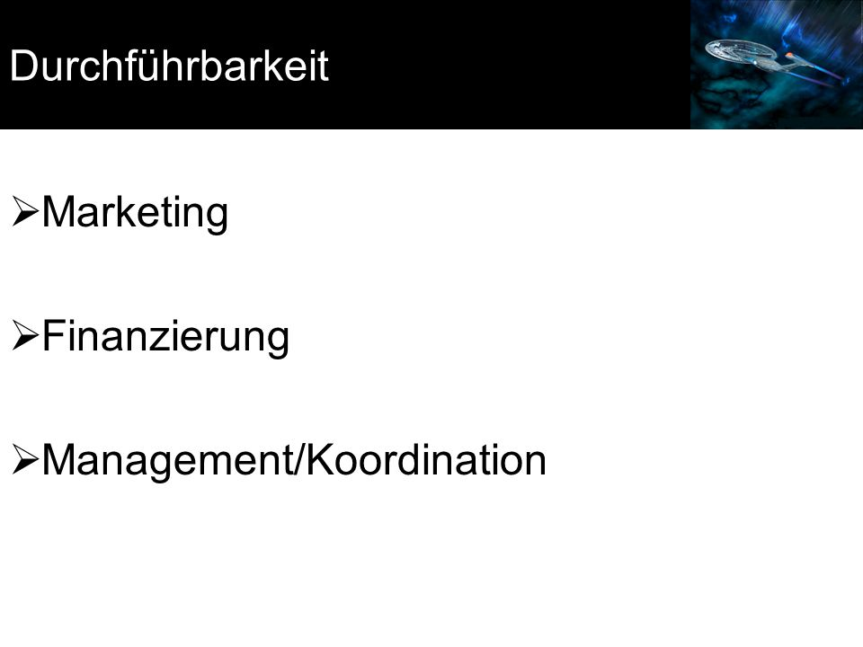 Durchführbarkeit Marketing Finanzierung Management/Koordination