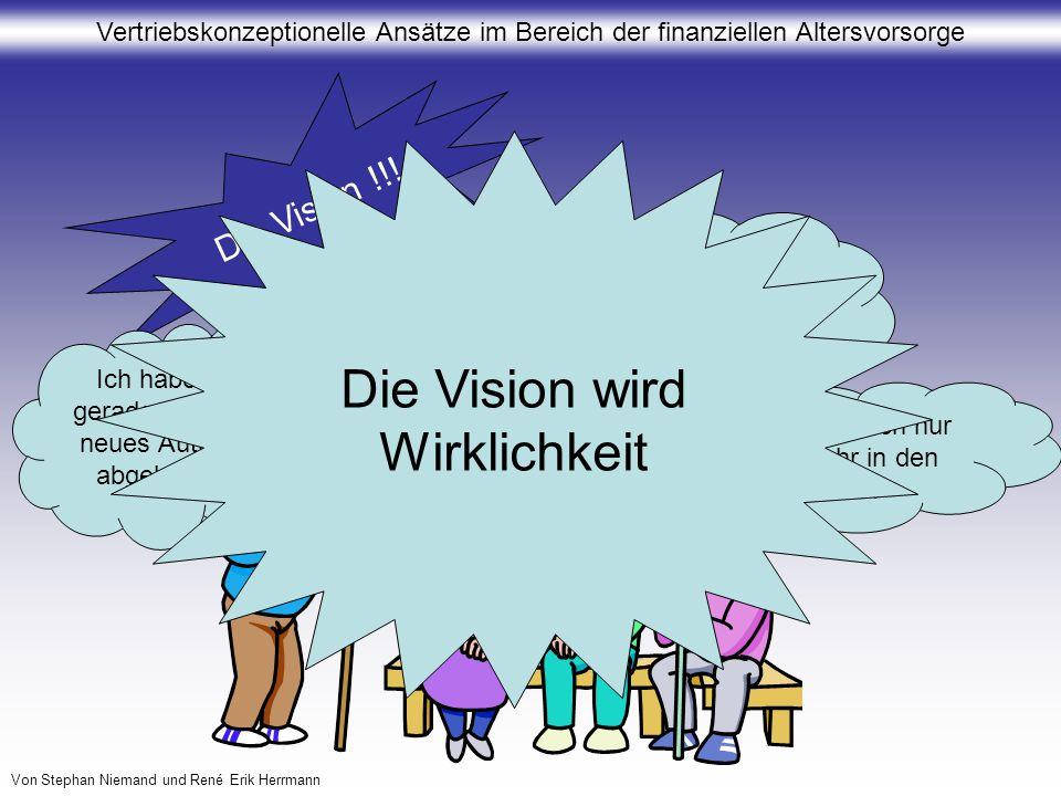 Die Vision wird Wirklichkeit