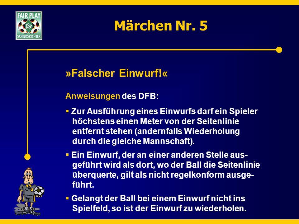 Märchen Nr. 5 »Falscher Einwurf!« Anweisungen des DFB: