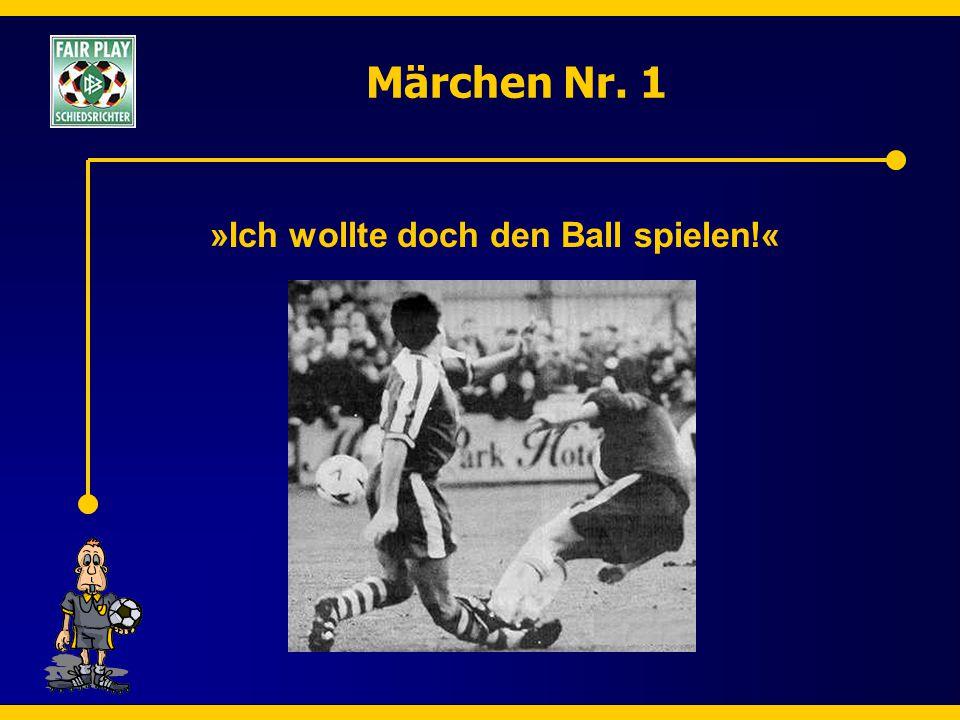 Märchen Nr. 1 »Ich wollte doch den Ball spielen!«