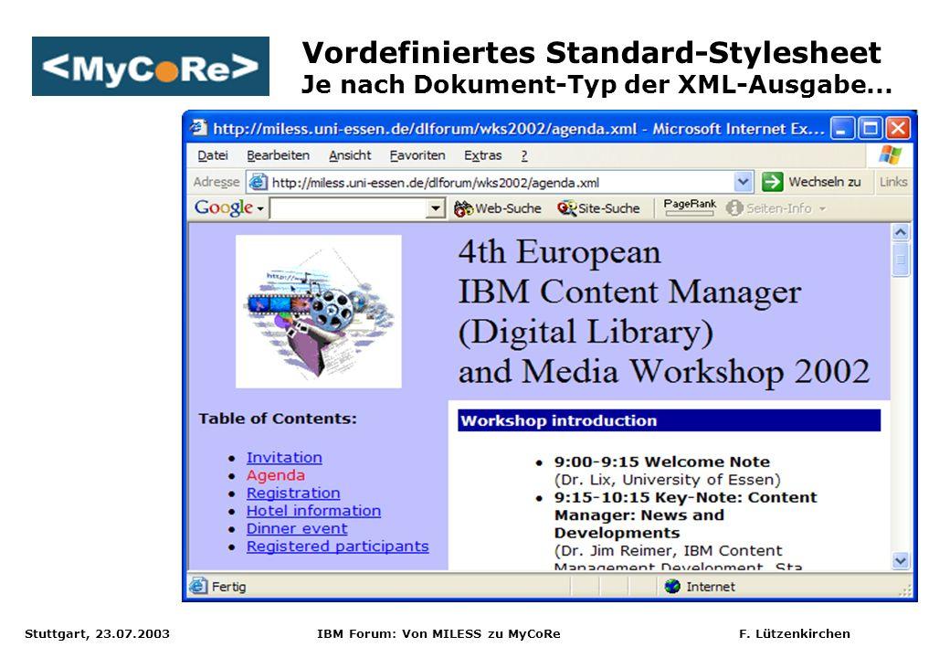 Vordefiniertes Standard-Stylesheet Je nach Dokument-Typ der XML-Ausgabe...