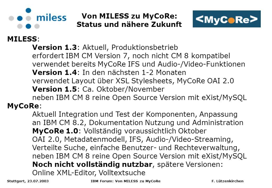 Von MILESS zu MyCoRe: Status und nähere Zukunft