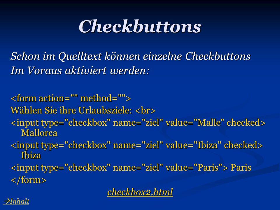 Checkbuttons Schon im Quelltext können einzelne Checkbuttons