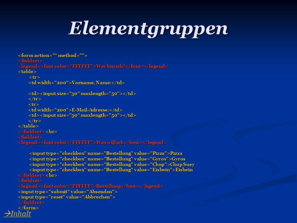 Elementgruppen Inhalt <form action= method= >