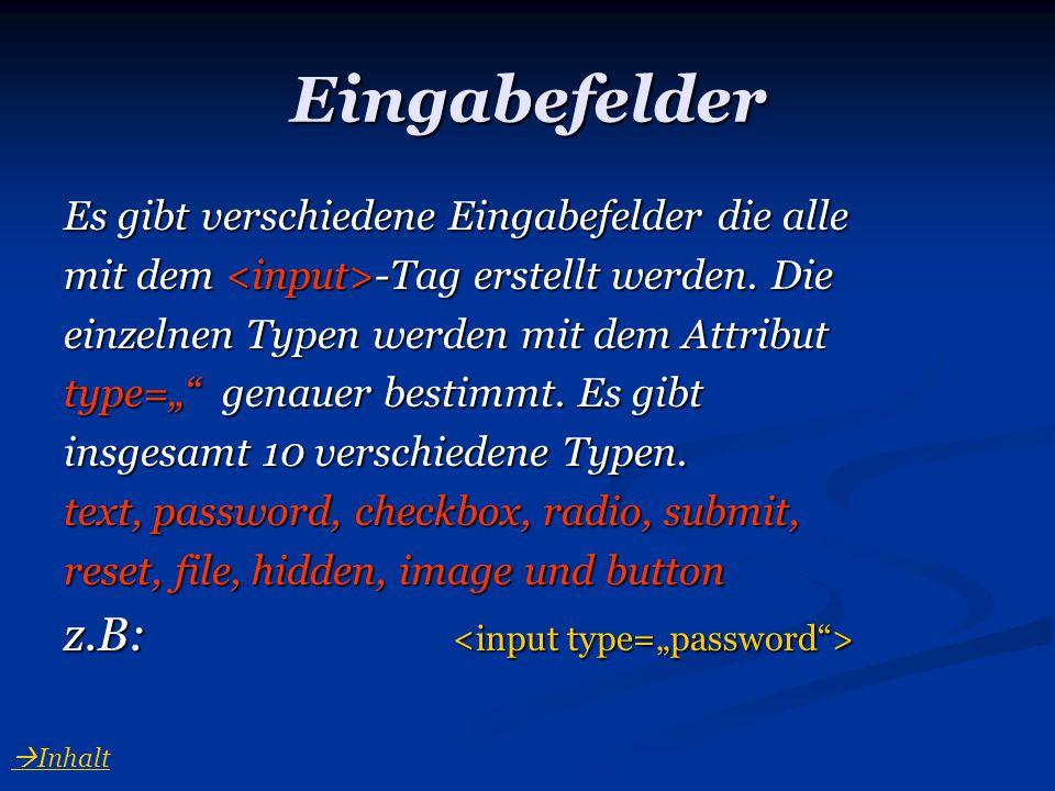 """Eingabefelder z.B: <input type=""""password >"""