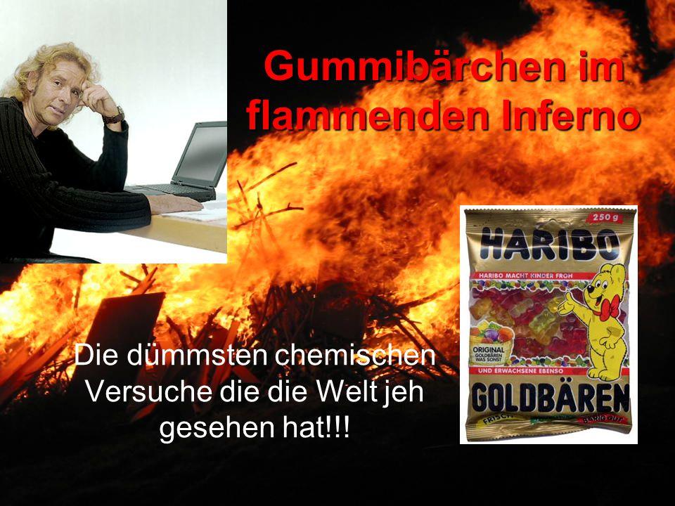 Gummibärchen im flammenden Inferno