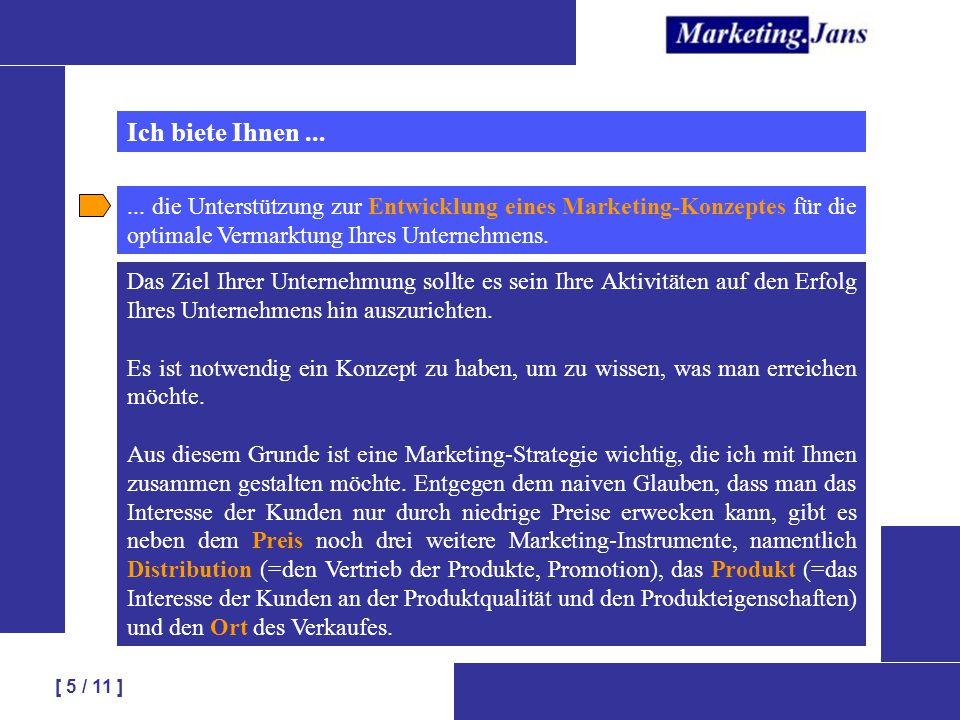 Ich biete Ihnen ... ... die Unterstützung zur Entwicklung eines Marketing-Konzeptes für die optimale Vermarktung Ihres Unternehmens.