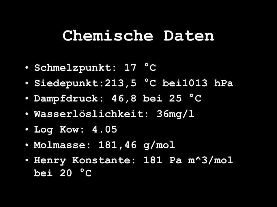 Chemische Daten Schmelzpunkt: 17 °C Siedepunkt:213,5 °C bei1013 hPa