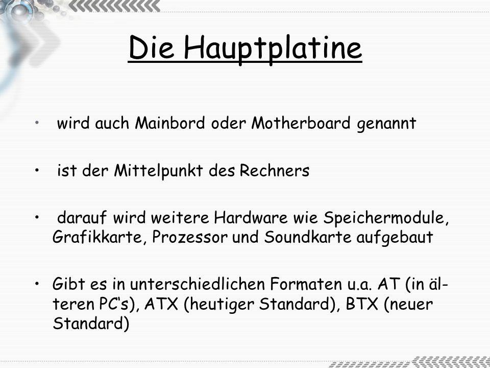 Die Hauptplatine wird auch Mainbord oder Motherboard genannt