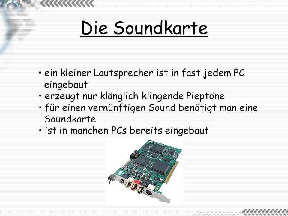 Die Soundkarte ein kleiner Lautsprecher ist in fast jedem PC eingebaut