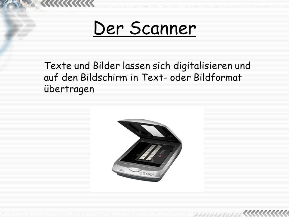 Der Scanner Texte und Bilder lassen sich digitalisieren und