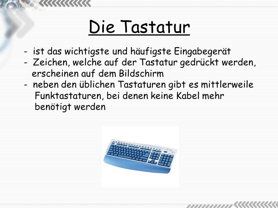 Die Tastatur - ist das wichtigste und häufigste Eingabegerät