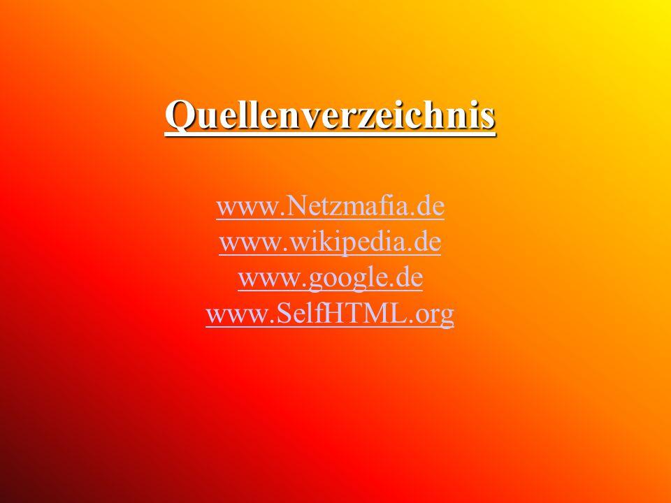 Quellenverzeichnis www. Netzmafia. de www. wikipedia. de www. google