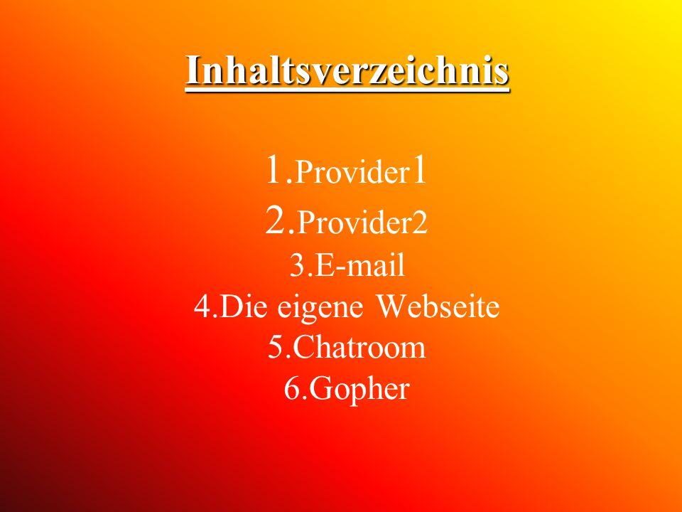 Inhaltsverzeichnis 1. Provider1 2. Provider2 3. E-mail 4