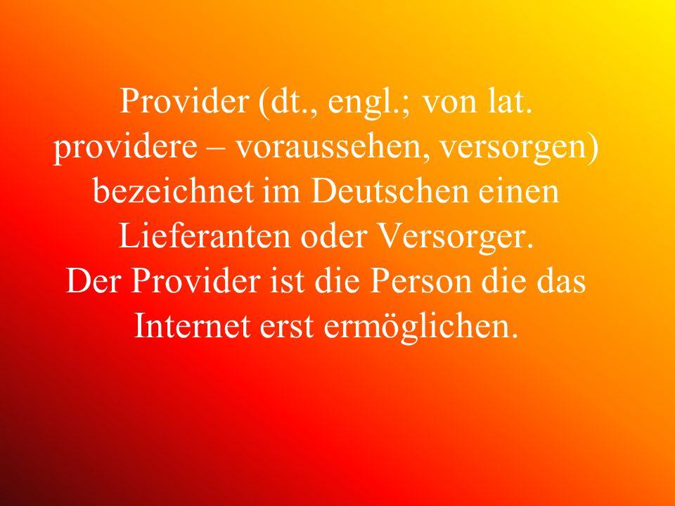 Provider (dt. , engl. ; von lat