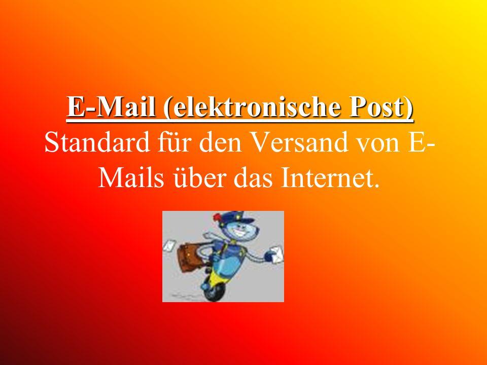 E-Mail (elektronische Post) Standard für den Versand von E-Mails über das Internet.