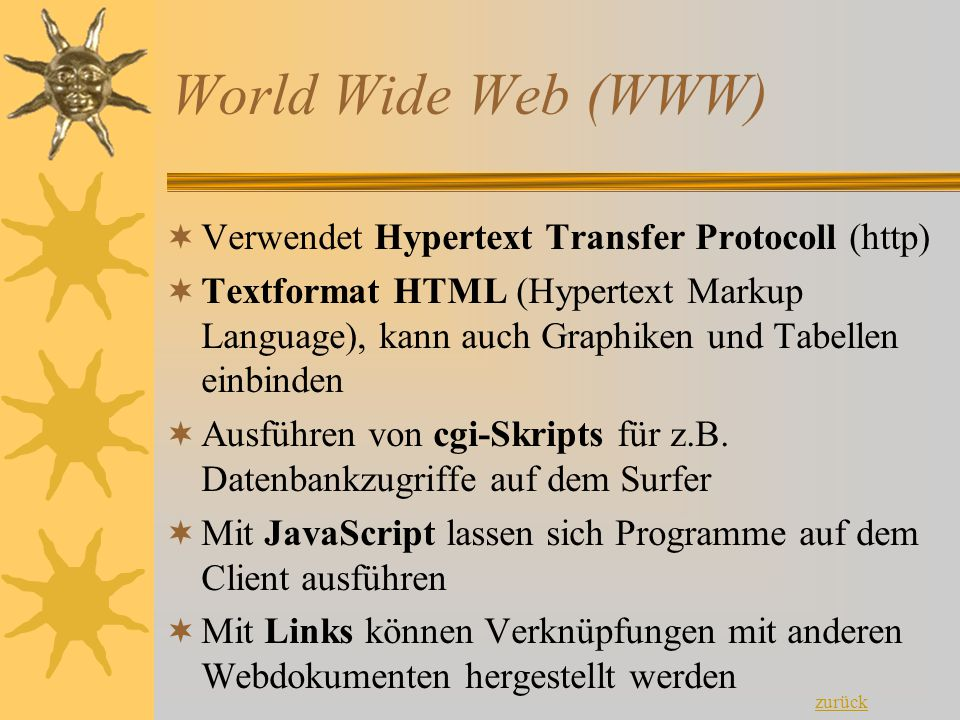 World Wide Web (WWW) Verwendet Hypertext Transfer Protocoll (http)