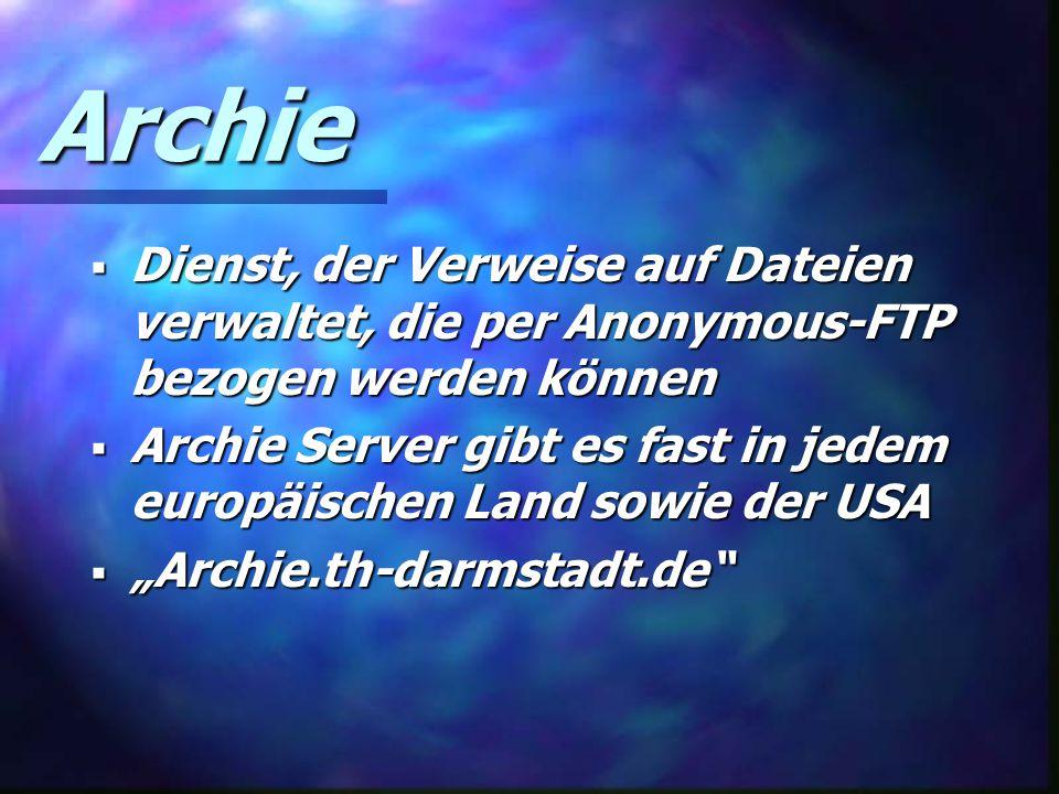 Archie Dienst, der Verweise auf Dateien verwaltet, die per Anonymous-FTP bezogen werden können.