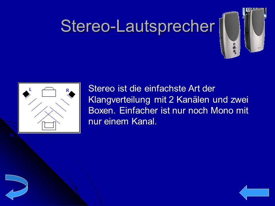 Stereo-Lautsprecher Stereo ist die einfachste Art der Klangverteilung mit 2 Kanälen und zwei Boxen.