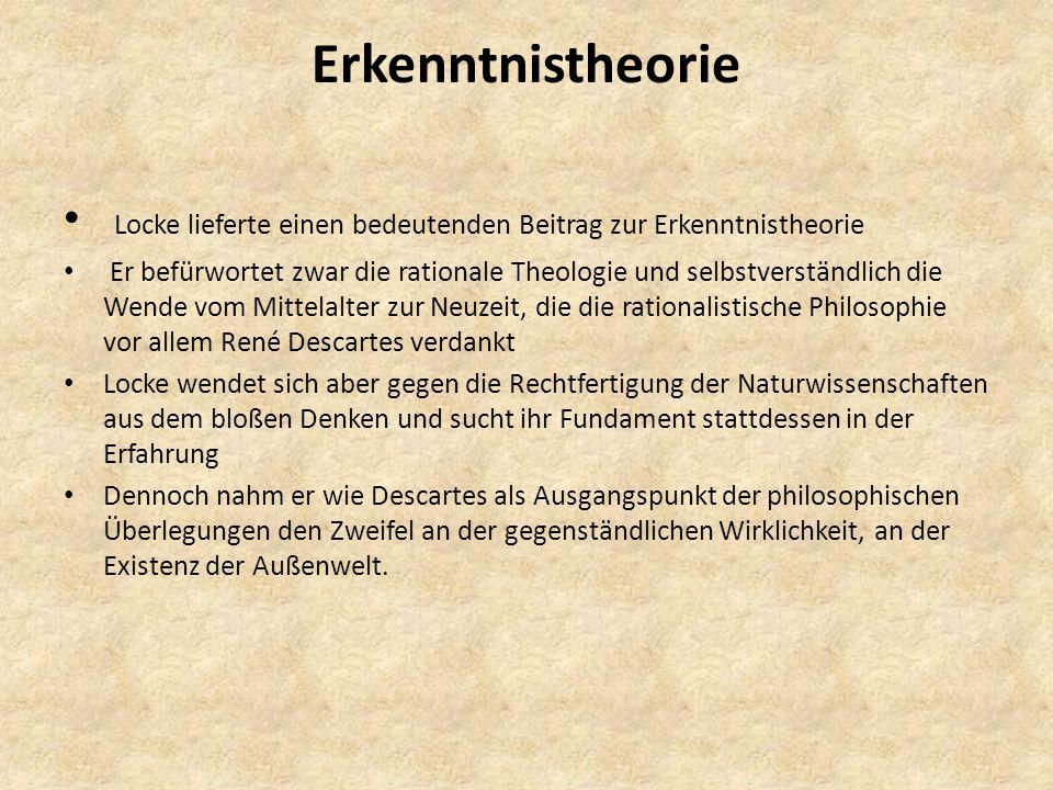 Erkenntnistheorie Locke lieferte einen bedeutenden Beitrag zur Erkenntnistheorie.
