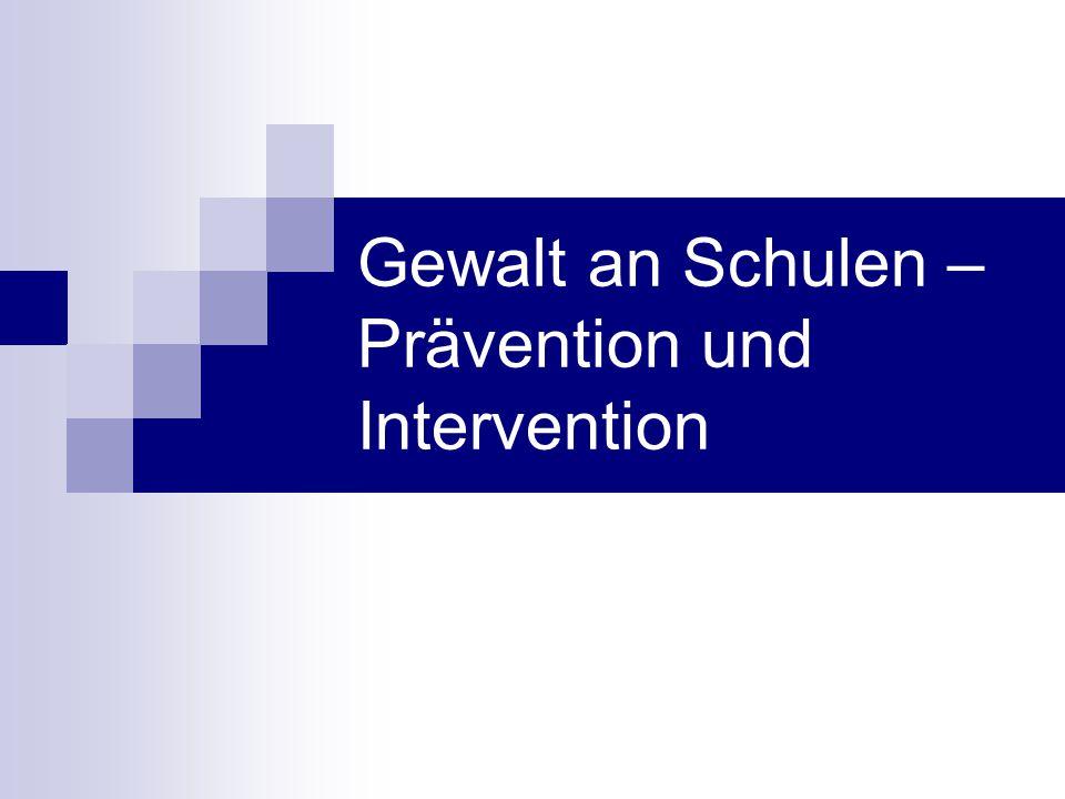 Gewalt an Schulen – Prävention und Intervention