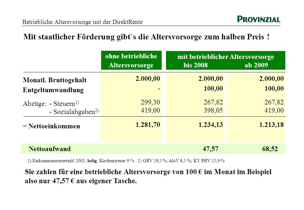 mit betrieblicher Altersvorsorge bis 2008 ab 2009