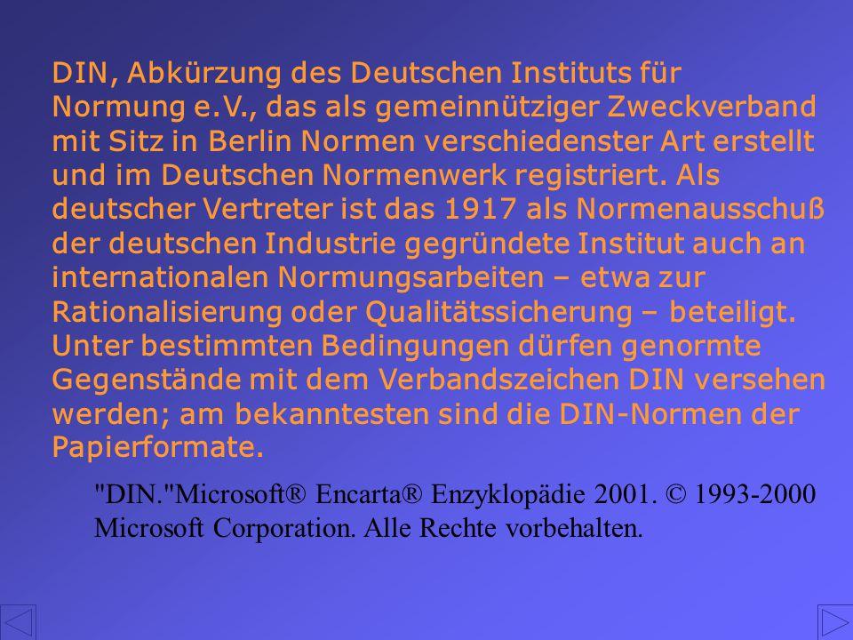 DIN, Abkürzung des Deutschen Instituts für Normung e. V