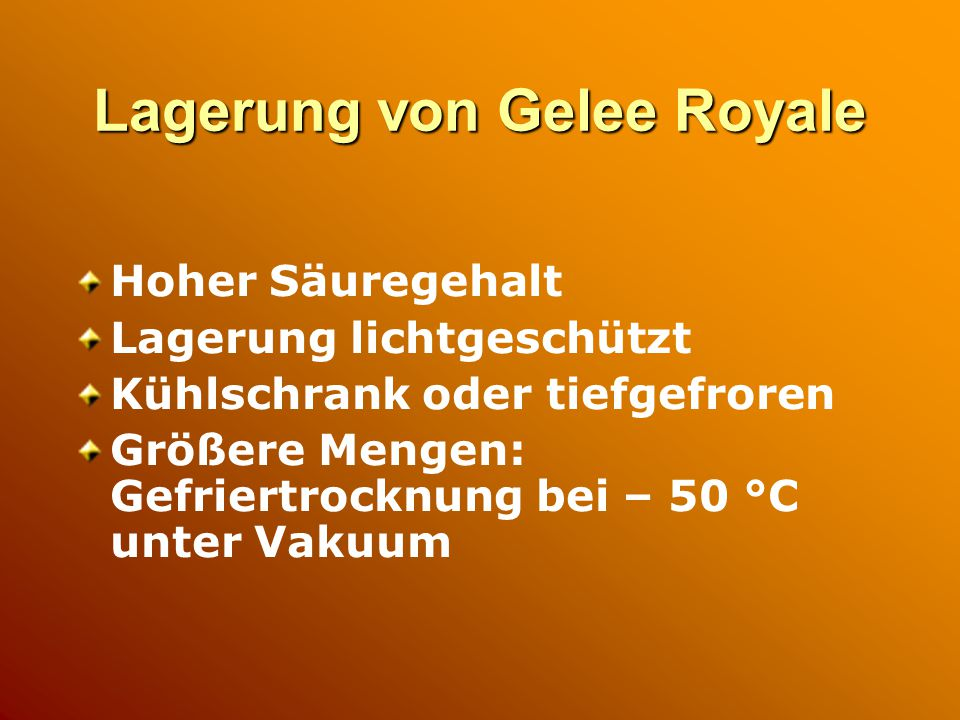 Lagerung von Gelee Royale
