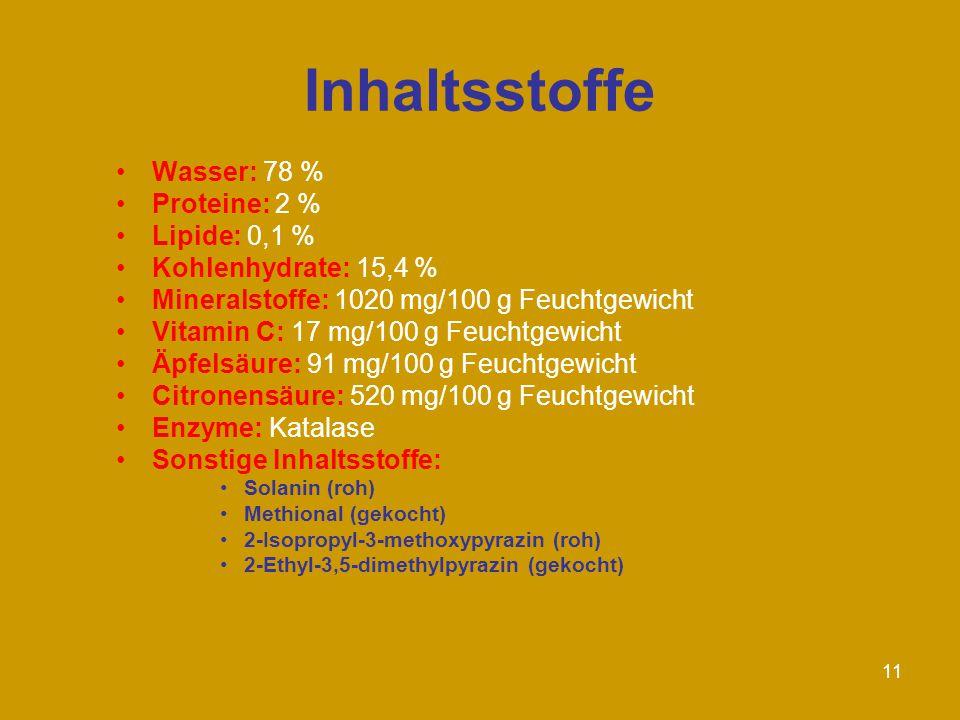 Inhaltsstoffe Wasser: 78 % Proteine: 2 % Lipide: 0,1 %