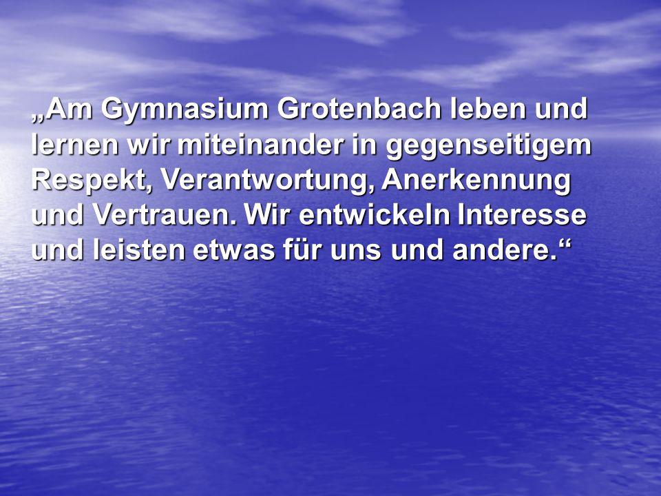 """""""Am Gymnasium Grotenbach leben und"""