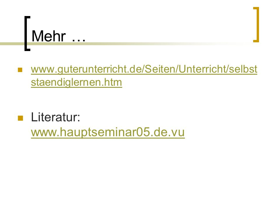 Mehr … Literatur: www.hauptseminar05.de.vu
