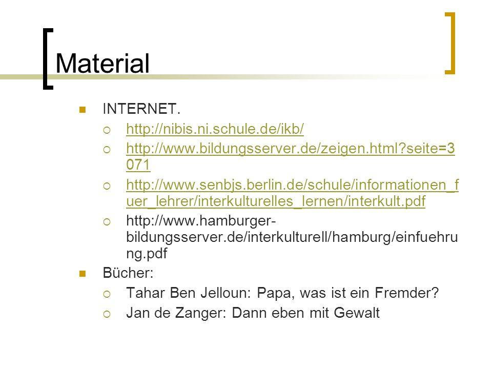 Material INTERNET. http://nibis.ni.schule.de/ikb/
