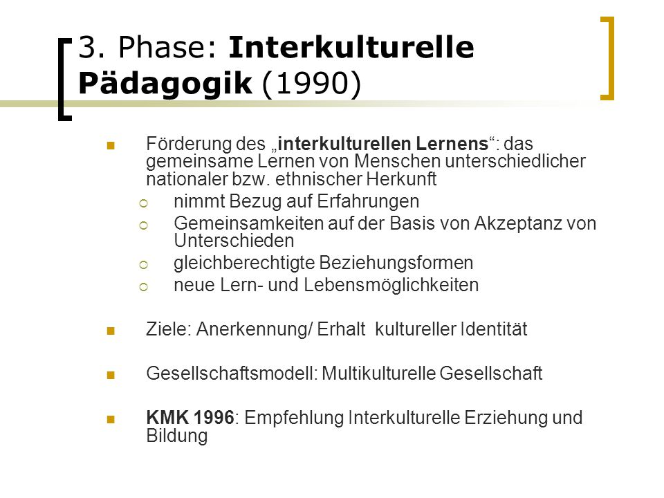 3. Phase: Interkulturelle Pädagogik (1990)