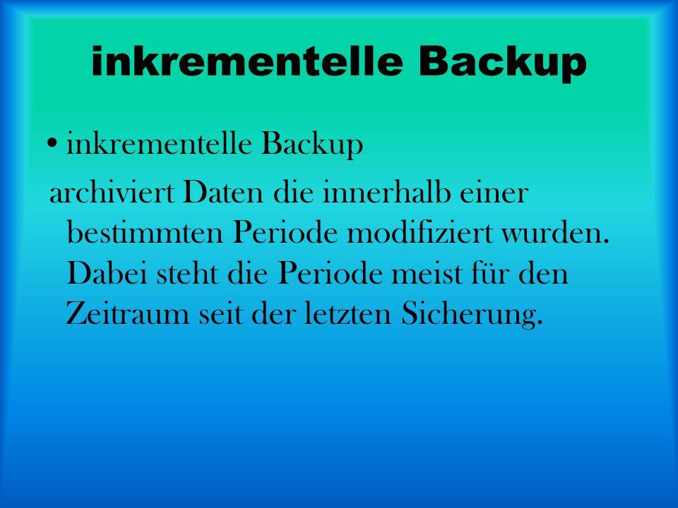 inkrementelle Backup inkrementelle Backup