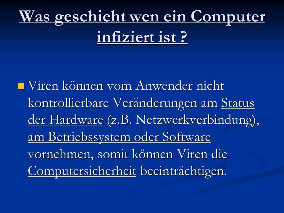Was geschieht wen ein Computer infiziert ist
