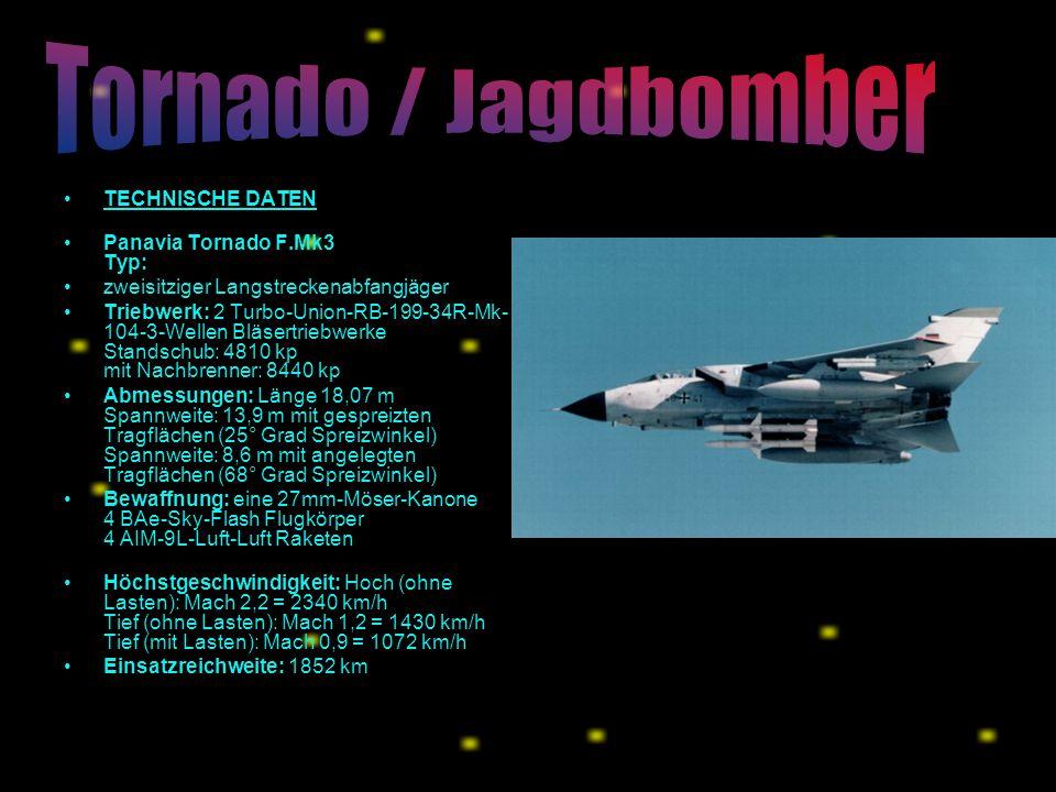 Tornado / Jagdbomber TECHNISCHE DATEN Panavia Tornado F.Mk3 Typ:
