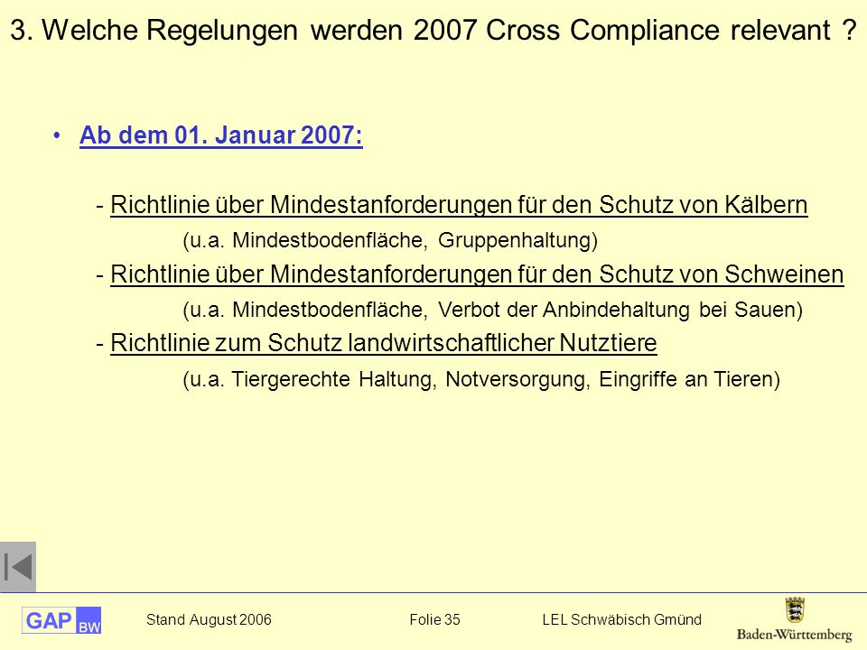3. Welche Regelungen werden 2007 Cross Compliance relevant