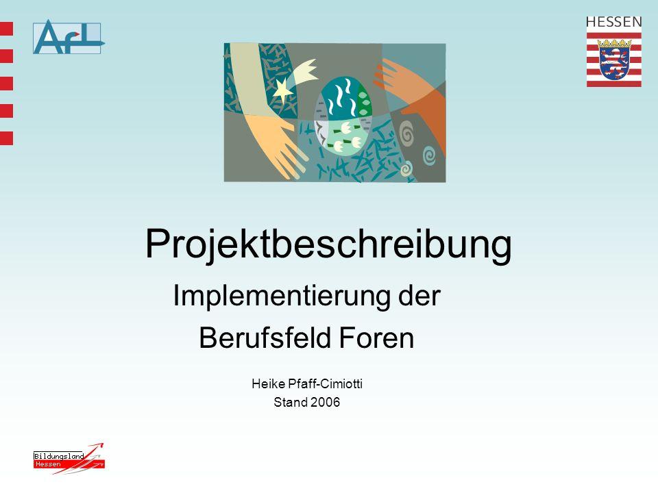 Implementierung der Berufsfeld Foren Heike Pfaff-Cimiotti Stand 2006