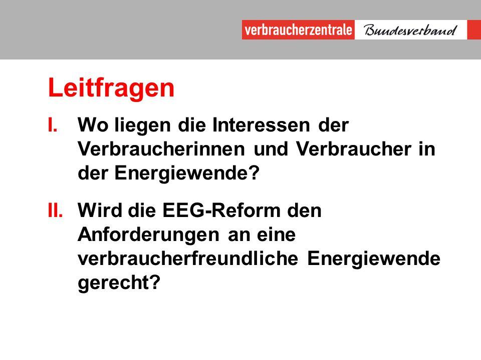 Leitfragen Wo liegen die Interessen der Verbraucherinnen und Verbraucher in der Energiewende