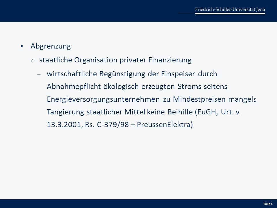 Abgrenzung staatliche Organisation privater Finanzierung.