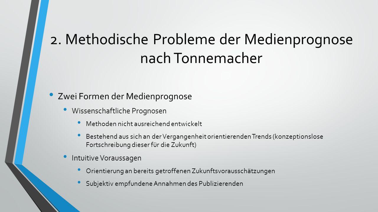 2. Methodische Probleme der Medienprognose nach Tonnemacher