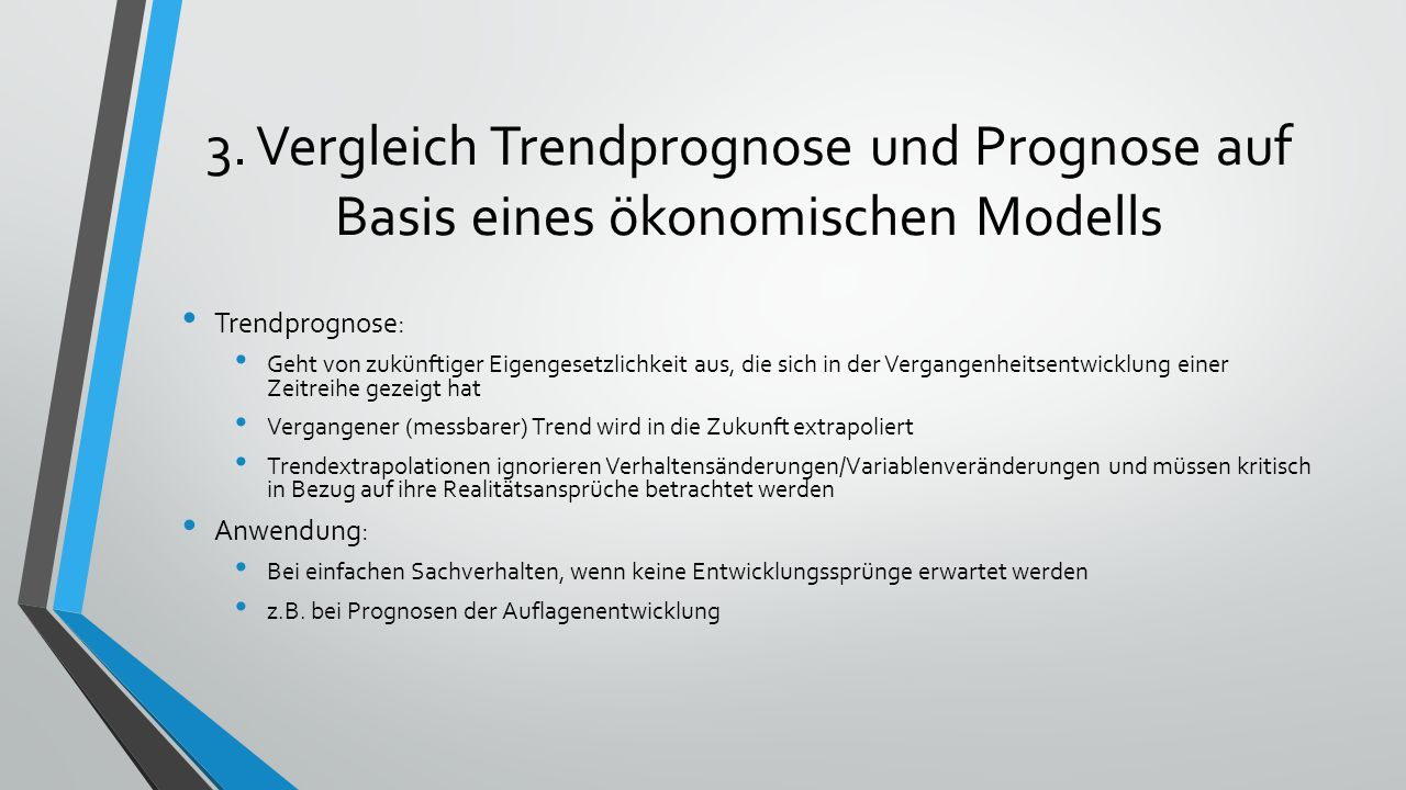 3. Vergleich Trendprognose und Prognose auf Basis eines ökonomischen Modells