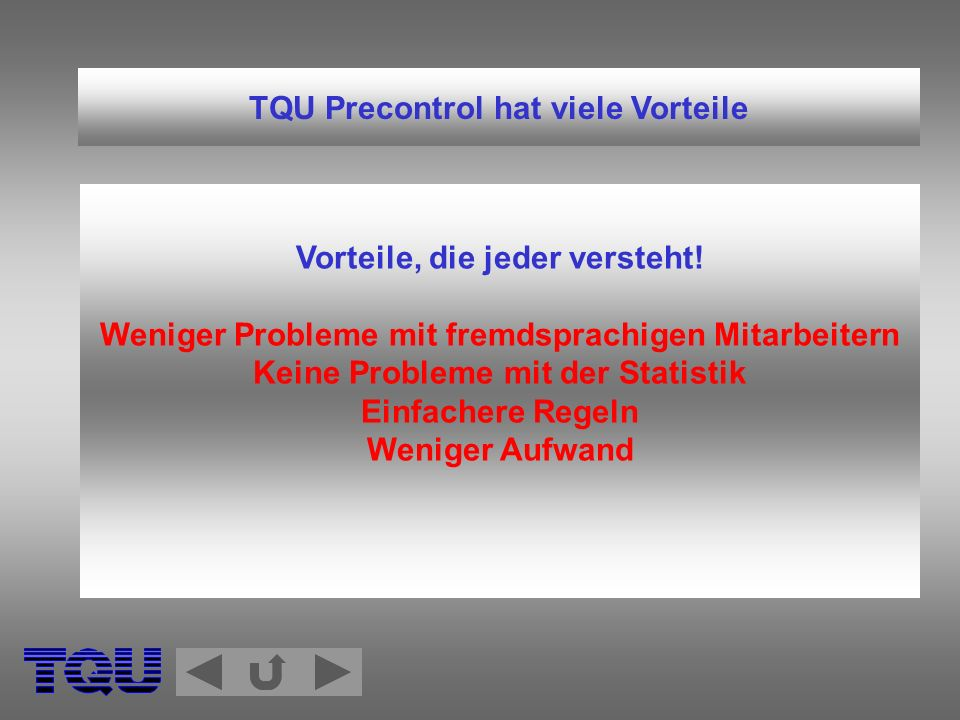 TQU Precontrol hat viele Vorteile