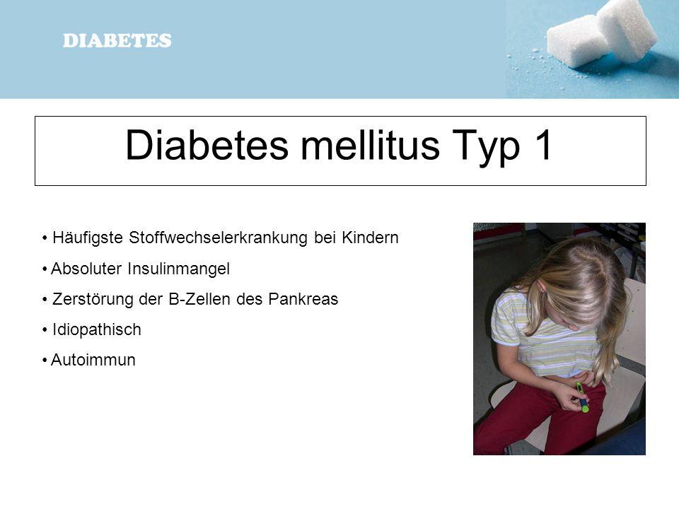 Diabetes mellitus Typ 1 Häufigste Stoffwechselerkrankung bei Kindern