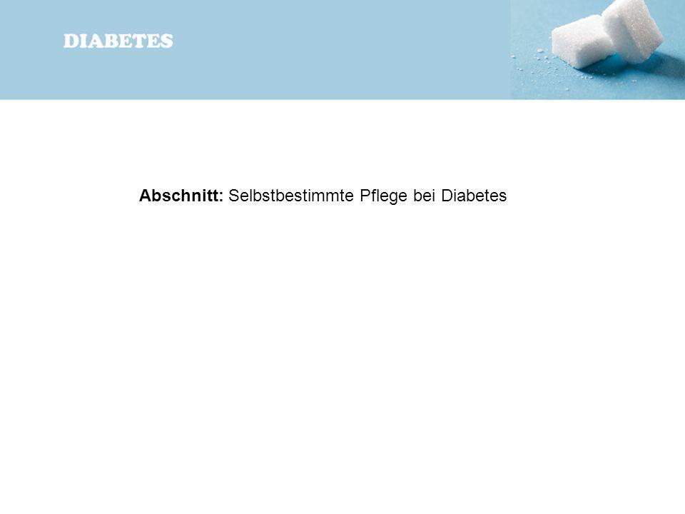 Abschnitt: Selbstbestimmte Pflege bei Diabetes