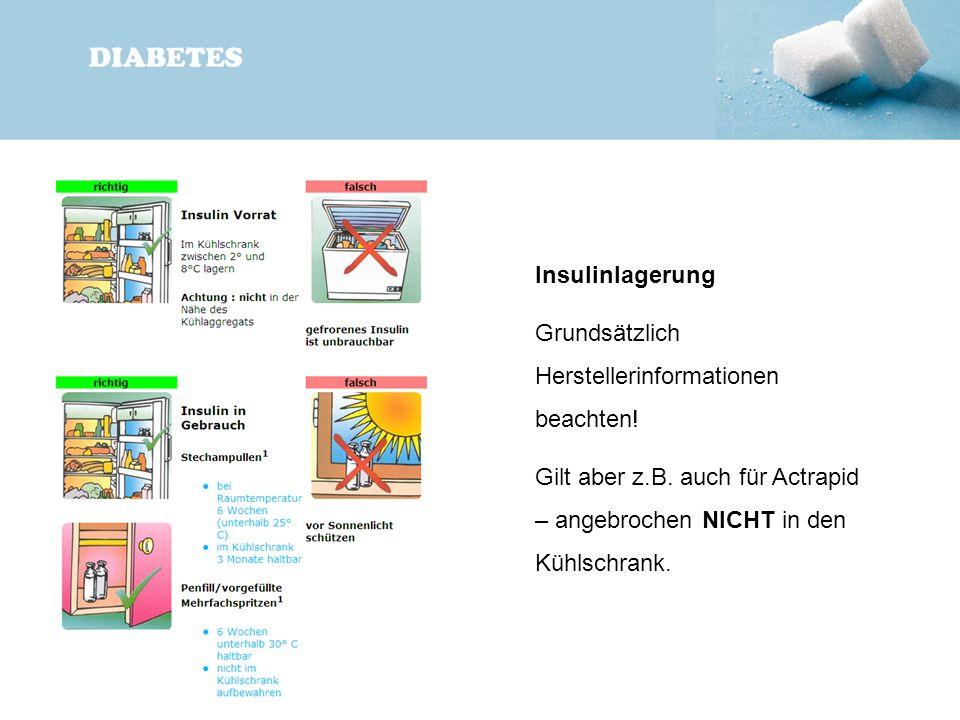 Insulinlagerung Grundsätzlich Herstellerinformationen beachten.