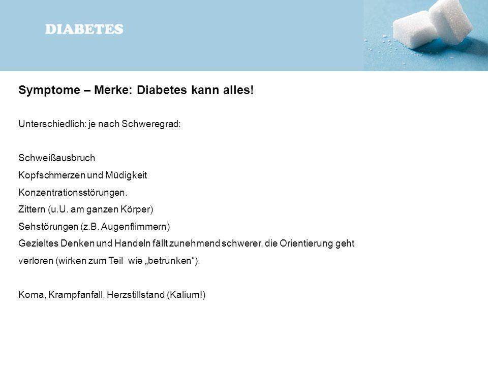 Symptome – Merke: Diabetes kann alles!
